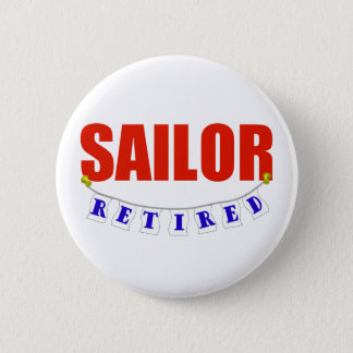 RETIRED SAILOR 2 INCH ROUND BUTTON