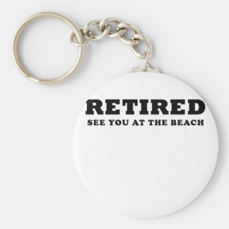 Retired See You at the Beach Basic Round Button Keychain