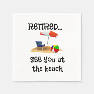 Retired...See You at the Beach Disposable Napkins