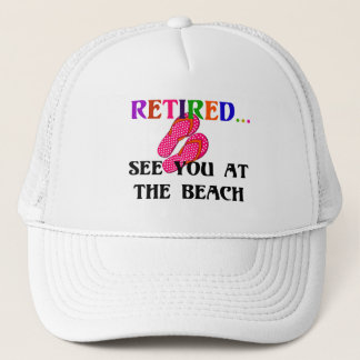 Retired - See You at the Beach, Pink Flip Flops Trucker Hat