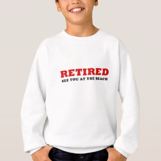 Retired See You at the Beach Sweatshirt