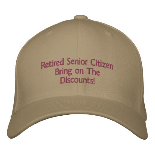 Retired Senior CitizenBring on The Discounts! Embroidered Baseball Caps