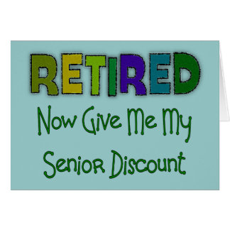 Retired SENIOR DISCOUNT Greeting Card