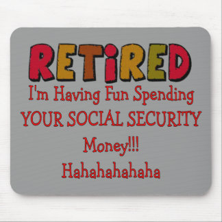 Retired --Spending Your Social Security Mouse Pad