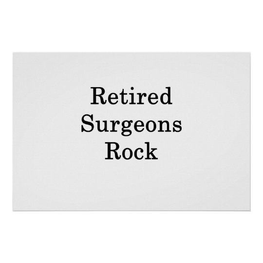 Retired Surgeons Rock Poster