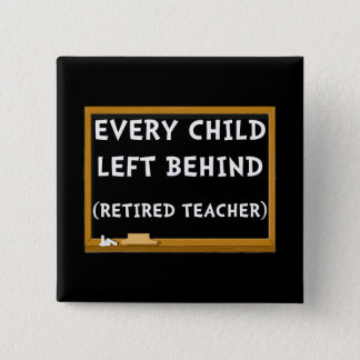 Retired Teacher 2 Inch Square Button