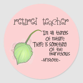 Retired Teacher Aristotle Quote Design Gifts Classic Round Sticker