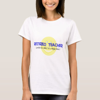 "Retired Teacher ""Doing The Happy Dance"" T-Shirt"