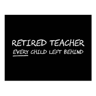 Retired Teacher EVERY Child Left Behind Postcard