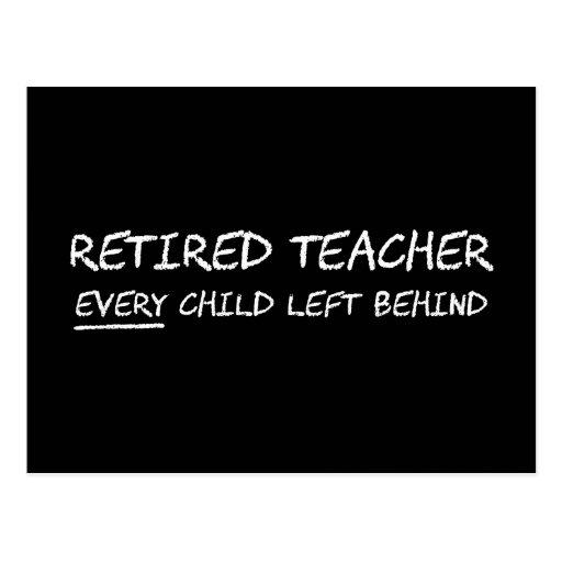Retired Teacher EVERY Child Left Behind Postcards