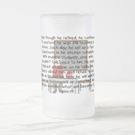 """Retired Teacher """"Faux Classroom"""" Story Art Gifts Frosted Glass Beer Mug"""