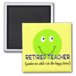 "Retired Teacher Green Smiley ""Happy Dance"" Gifts Refrigerator Magnet"