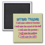 "Retired Teacher ""I Will Miss The Kids"" Funny Gifts Magnet"