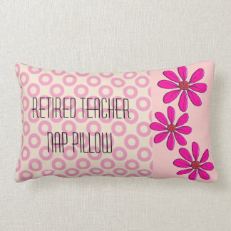Retired Teacher Pillow Pink Daises