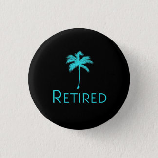Retired Vacation Palm Tree 1 Inch Round Button
