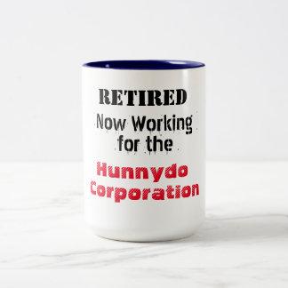 Retired Working for the Hunnydo Corporation - Two-Tone Coffee Mug