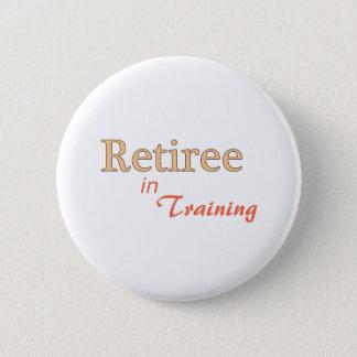 Retiree in Training 2 Inch Round Button