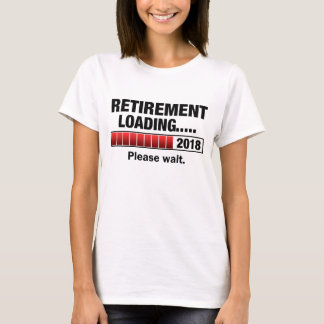Retirement 2018 Loading T-Shirt