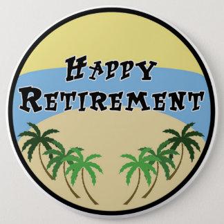 Retirement 6 Inch Round Button