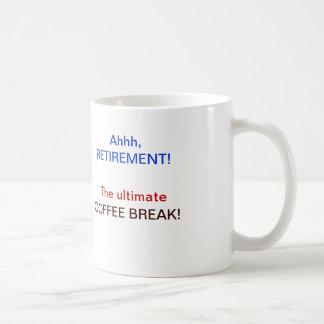 Retirement Coffee Break Mug