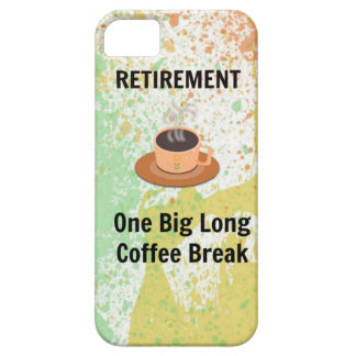 Retirement Coffee Break on Splatter Background iPhone 5 Cases