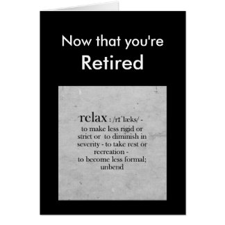 Retirement definition of Relax Humor Greeting Card