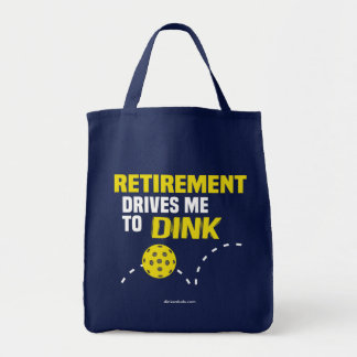 """Retirement Drives me to Dink"" Pickleball Tote Bag"