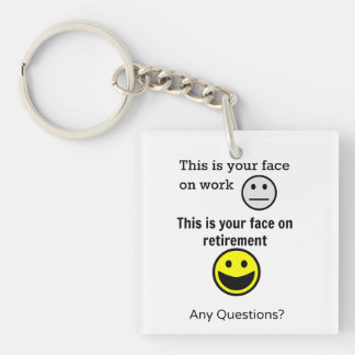 Retirement Face Single-Sided Square Acrylic Keychain
