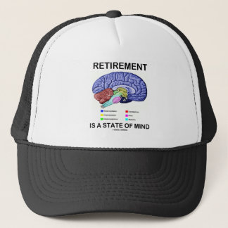 Retirement Is A State Of Mind (Anatomical Brain) Trucker Hat