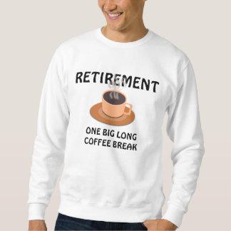 RETIREMENT - ONE BIG LONG COFFEE BREAK SWEATSHIRT