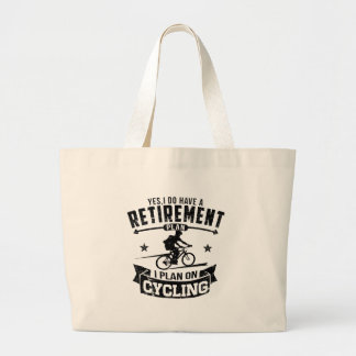 Retirement Plan cycling Large Tote Bag