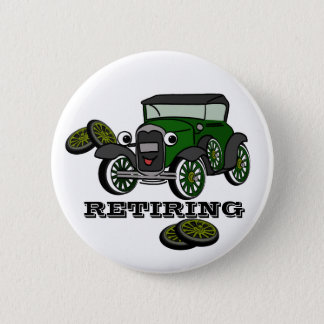 Retiring Antique Car 2 Inch Round Button