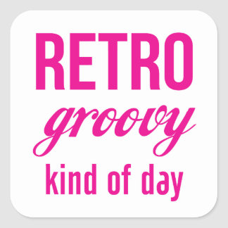 Retro Groovy Kind Of Day Square Sticker