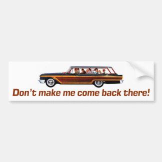 Retro Station Wagon -Don't Make Me Come Back Ther Bumper Sticker