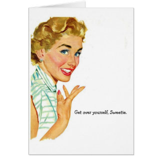 Retro Woman - Get Over Yourself, Sweetie, Card