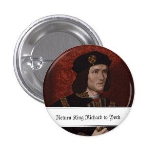 Return King Richard III to York 1 Inch Round Button