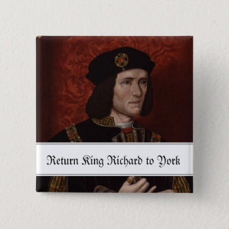 Return King Richard III to York 2 Inch Square Button