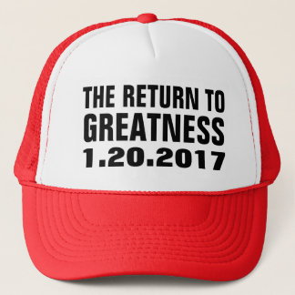 Return to Greatness 1.20.2017 Trump Inauguration Trucker Hat