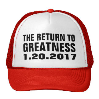 Return to Greatness 1.20.2017 Trump Inauguration Trucker Hat