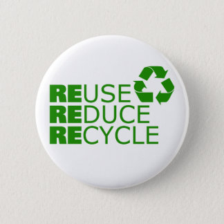Reuse Reduce Recycle 2 Inch Round Button