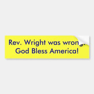 Rev. Wright était erroné ! Dieu bénissent l'Amériq Autocollant De Voiture
