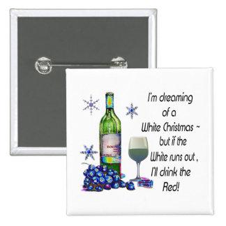Rêvant de Noël blanc, cadeaux drôles d'art de vin Badge Avec Épingle