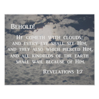 Revelation 1:7 Behold, He cometh with clouds Poster