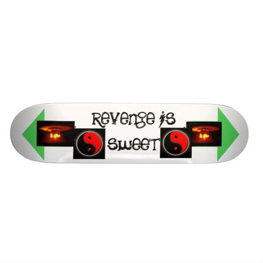 revenge is sweet skate deck