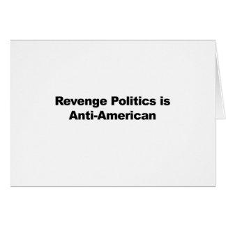 Revenge Politics is Anti-American Card