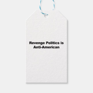 Revenge Politics is Anti-American Gift Tags