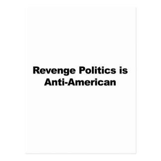 Revenge Politics is Anti-American Postcard
