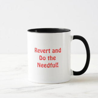 Revert and Do the Needful! Mug