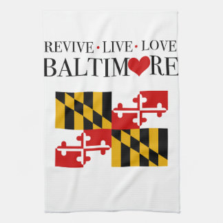 Revive Live Love Baltimore Kitchen Towel