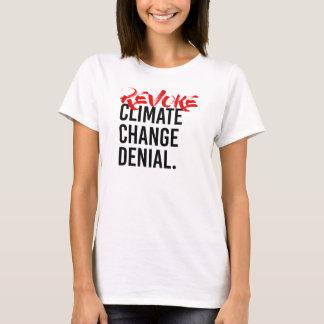 REVOKE CLIMATE CHANGE DENIAL - - Pro-Science - T-Shirt